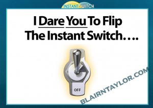 The Instant Switch